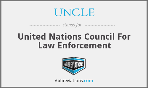 UNCLE - United Nations Council For Law Enforcement