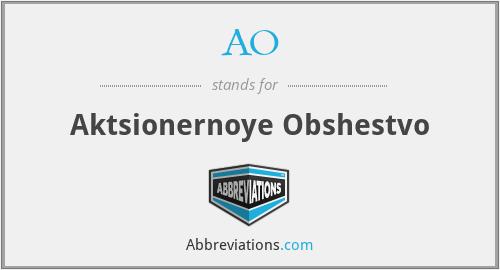AO - Aktsionernoye Obshestvo