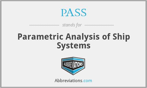 PASS - Parametric Analysis of Ship Systems