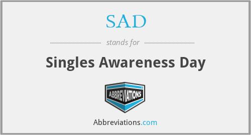 SAD - Singles Awareness Day