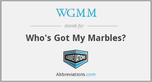 WGMM - Who's Got My Marbles?