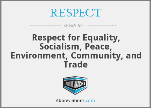 RESPECT - Respect For Equality Socialism Peace Environment Community Trade