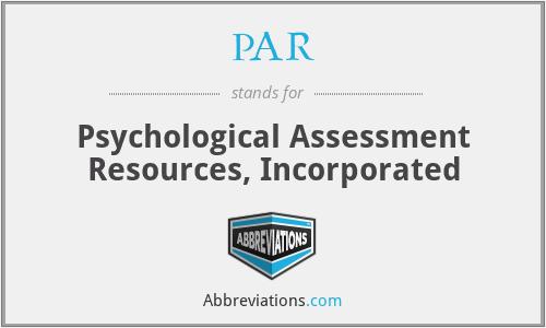 PAR - Psychological Assessment Resources, Incorporated