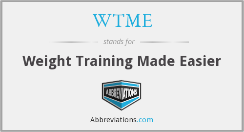 WTME - Weight Training Made Easier