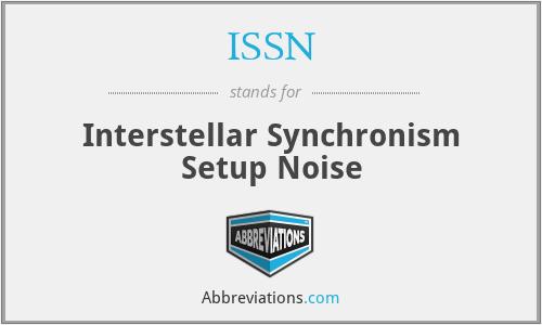 ISSN - Interstellar Synchronism Setup Noise