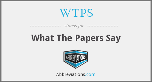 WTPS - What The Papers Say