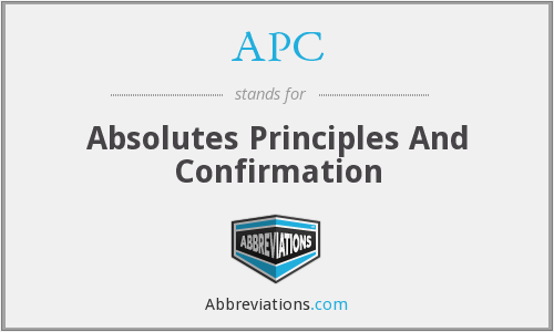 APC - Absolutes Principles And Confirmation