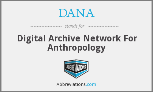 DANA - Digital Archive Network For Anthropology