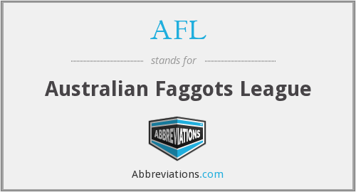 AFL - Australian Faggots League