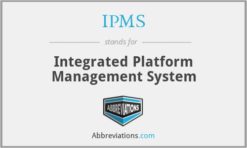 IPMS - Integrated Platform Management System