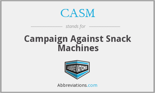 CASM - Campaign Against Snack Machines