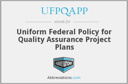 UFPQAPP - Uniform Federal Policy for Quality Assurance Project Plans