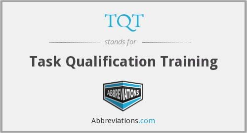 TQT - Task Qualification Training
