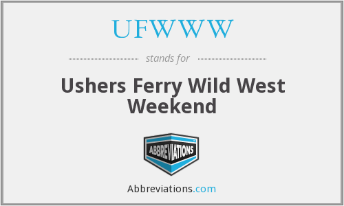 UFWWW - Ushers Ferry Wild West Weekend