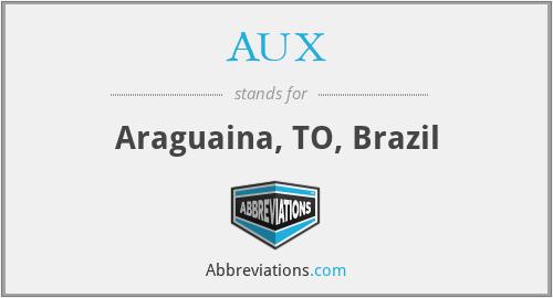 AUX - Araguaina, TO, Brazil