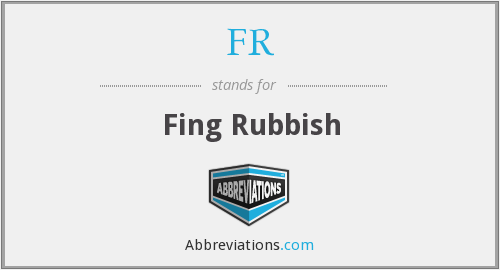 FR - Fing Rubbish