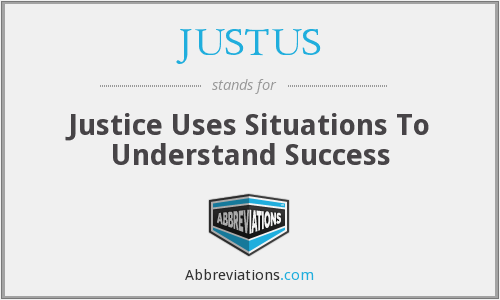 JUSTUS - Justice Uses Situations To Understand Success