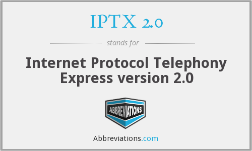 IPTX 2.0 - Internet Protocol Telephony Express version 2.0