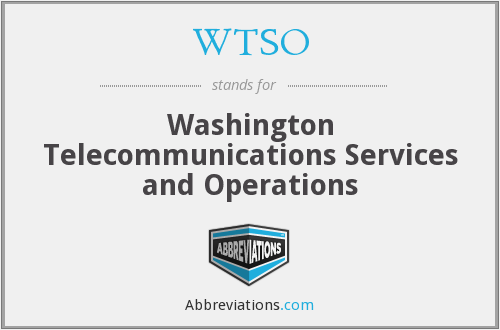 WTSO - Washington Telecommunications Services and Operations