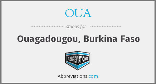 OUA - Ouagadougou, Burkina Faso