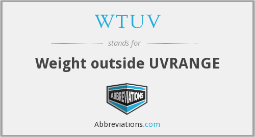 WTUV - Weight outside UVRANGE