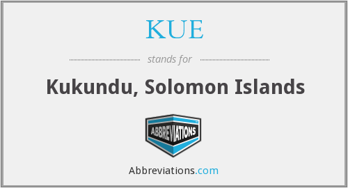 KUE - Kukundu, Solomon Islands