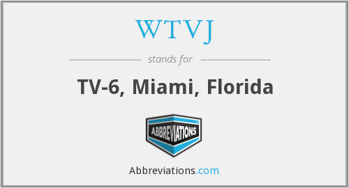What does WTVJ stand for?