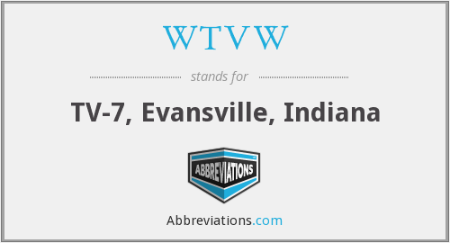 What does WTVW stand for?