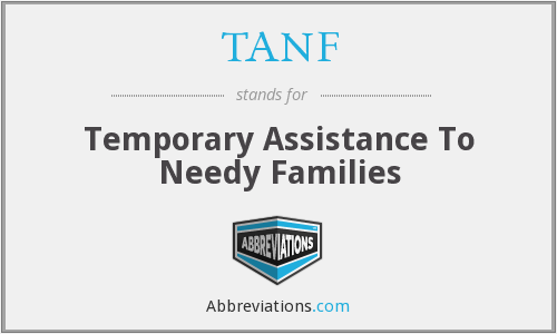 TANF - Temporary Assistance To Needy Families