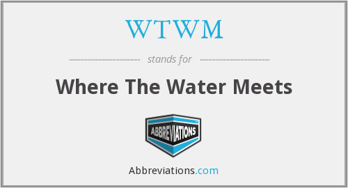 WTWM - Where The Water Meets