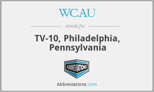 WCAU - TV-10, Philadelphia, Pennsylvania