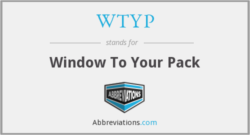 WTYP - Window To Your Pack