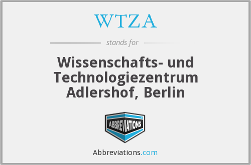 WTZA - Wissenschafts- und Technologiezentrum Adlershof, Berlin