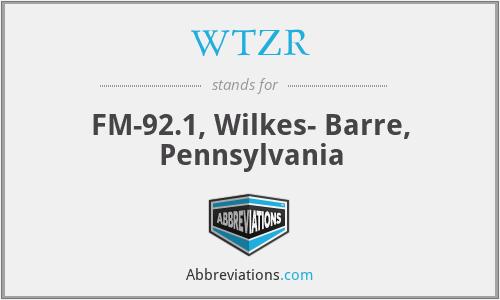 WTZR - FM-92.1, Wilkes- Barre, Pennsylvania