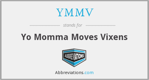YMMV - Yo Momma Moves Vixens