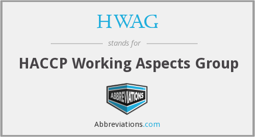 HWAG - HACCP Working Aspects Group