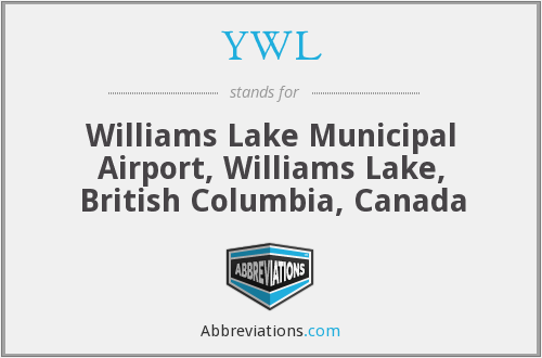 YWL - Williams Lake Municipal Airport, Williams Lake, British Columbia, Canada