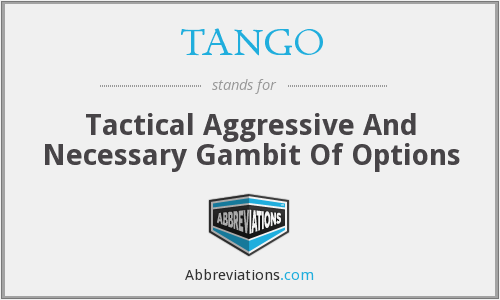 TANGO - Tactical Aggressive And Necessary Gambit Of Options