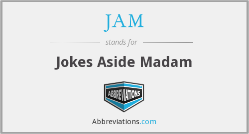 JAM - Jokes Aside Madam