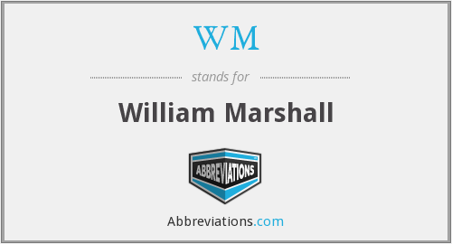 WM - William Marshall