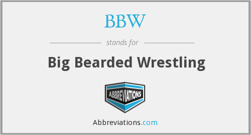 BBW - Big Bearded Wrestling