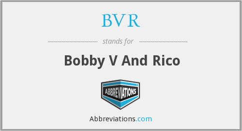 BVR - Bobby V And Rico