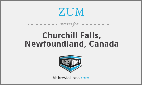 ZUM - Churchill Falls, Newfoundland, Canada