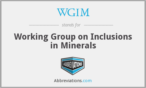 WGIM - Working Group on Inclusions in Minerals