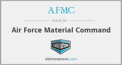AFMC - Air Force Material Command