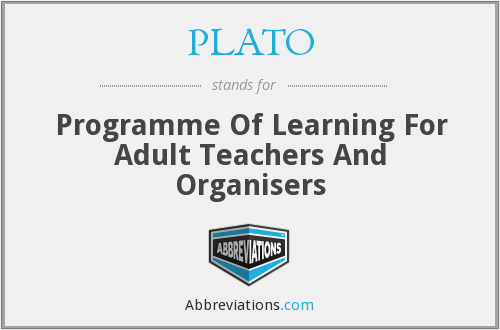 PLATO - Programme Of Learning For Adult Teachers And Organisers