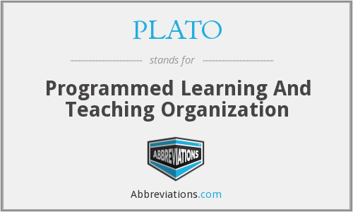 PLATO - Programmed Learning And Teaching Organization