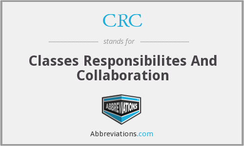 CRC - Classes Responsibilites And Collaboration