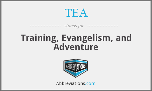TEA - Training, Evangelism, and Adventure