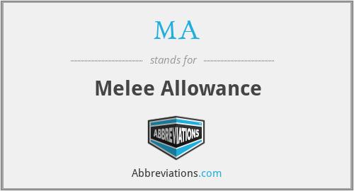 MA - Melee Allowance